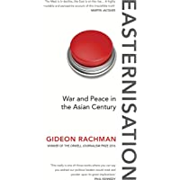 Easternisation: War and Peace in the Asian Century