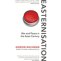 Easternisation: War and Peace in the Asian Century (Everyman's Library CLASSICS)