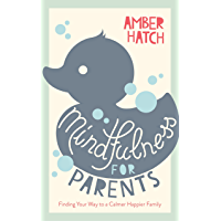 Mindfulness for Parents Sampler: Finding Your Way to a Calmer, Happier Family (English Edition)