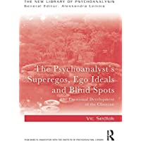 The Psychoanalyst's Superegos, Ego Ideals and Blind Spots (The New Library of Psychoanalysis)