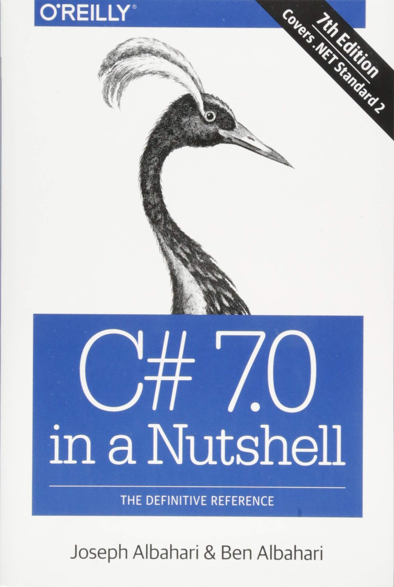 C# 7.0 in a Nutshell: The Definitive Reference by O'Reilly Media