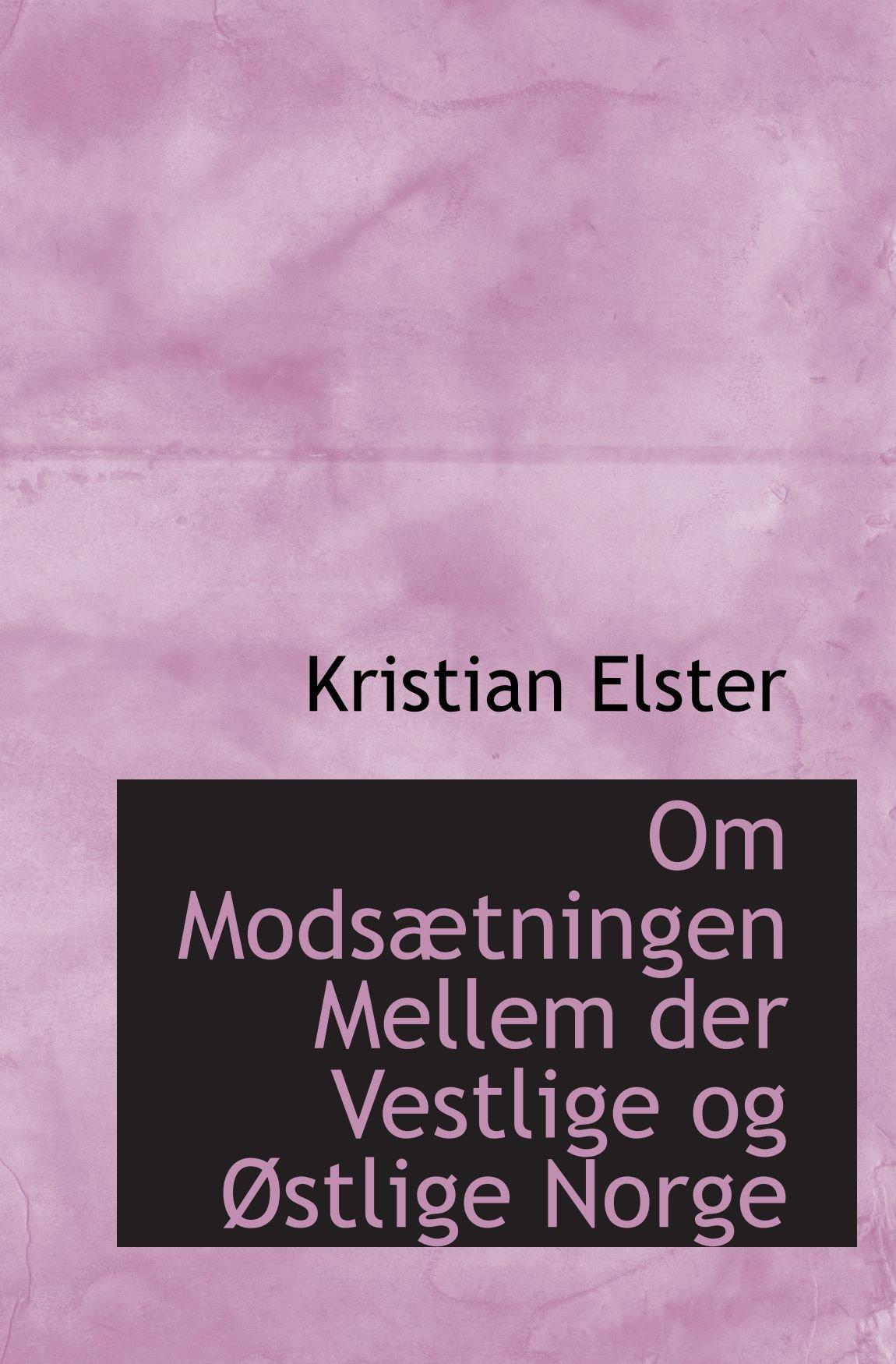 Read Online Om Modsætningen Mellem der Vestlige og Østlige Norge (Danish Edition) pdf epub