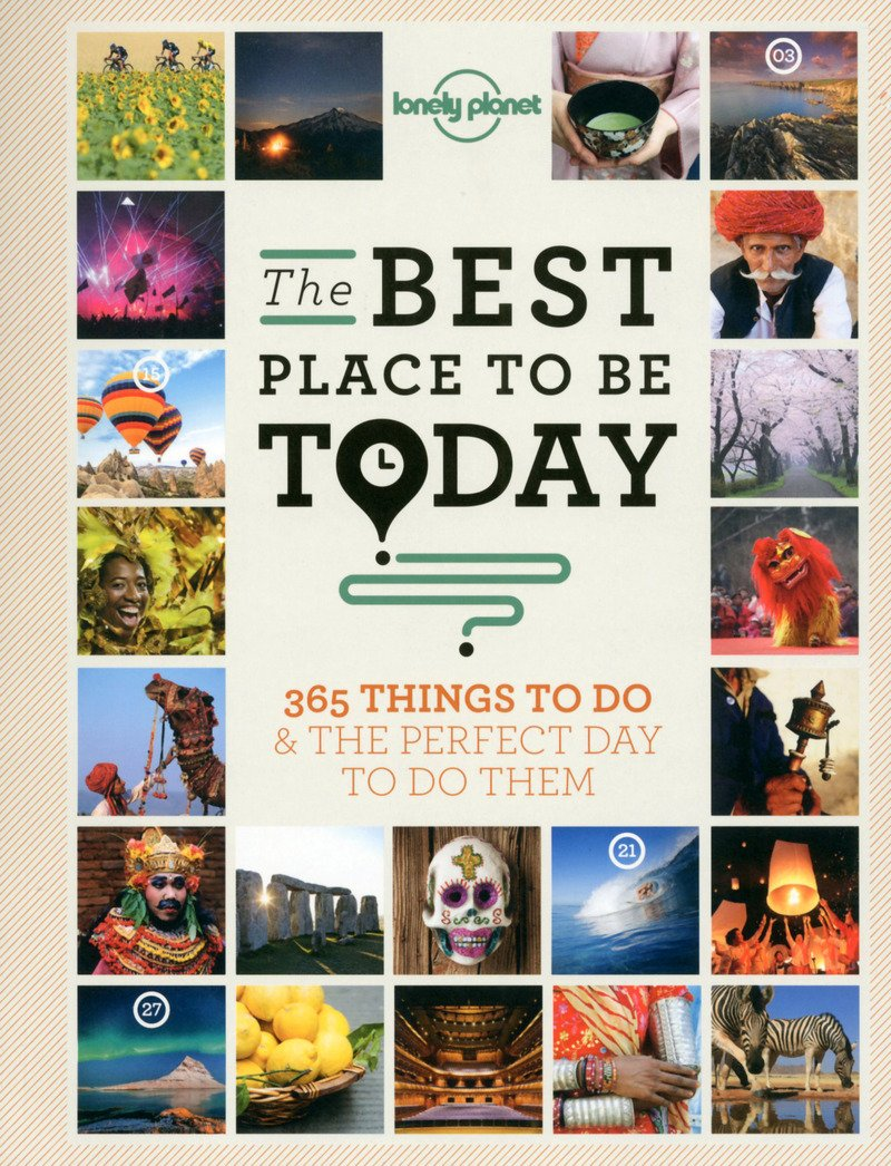 The Best Place to be Today: 365 Things to do & the Perfect Day to do Them  (Lonely Planet): Lonely Planet: 9781743601655: Amazon.com: Books