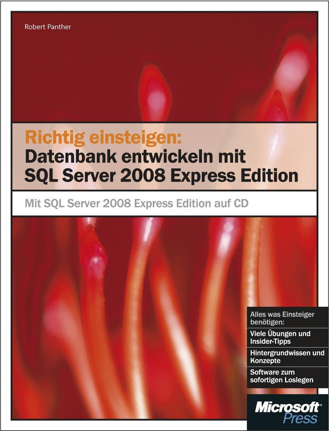 Richtig einsteigen: Datenbanken entwickeln mit SQL Server 2008 Express Edition Broschiert – 18. August 2009 Robert Panther Microsoft 3866452047 MAK_new_usd__9783866452046