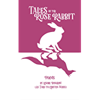 Tales of the Rose Rabbit: Poems (The Witches of Doyle Book 5)