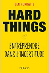 Hard Things: Entreprendre dans l'incertitude (Hors Collection) (French Edition) Kindle Edition