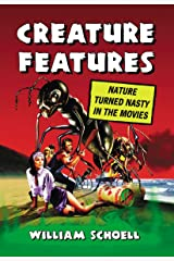 Creature Features: Nature Turned Nasty in the Movies Paperback
