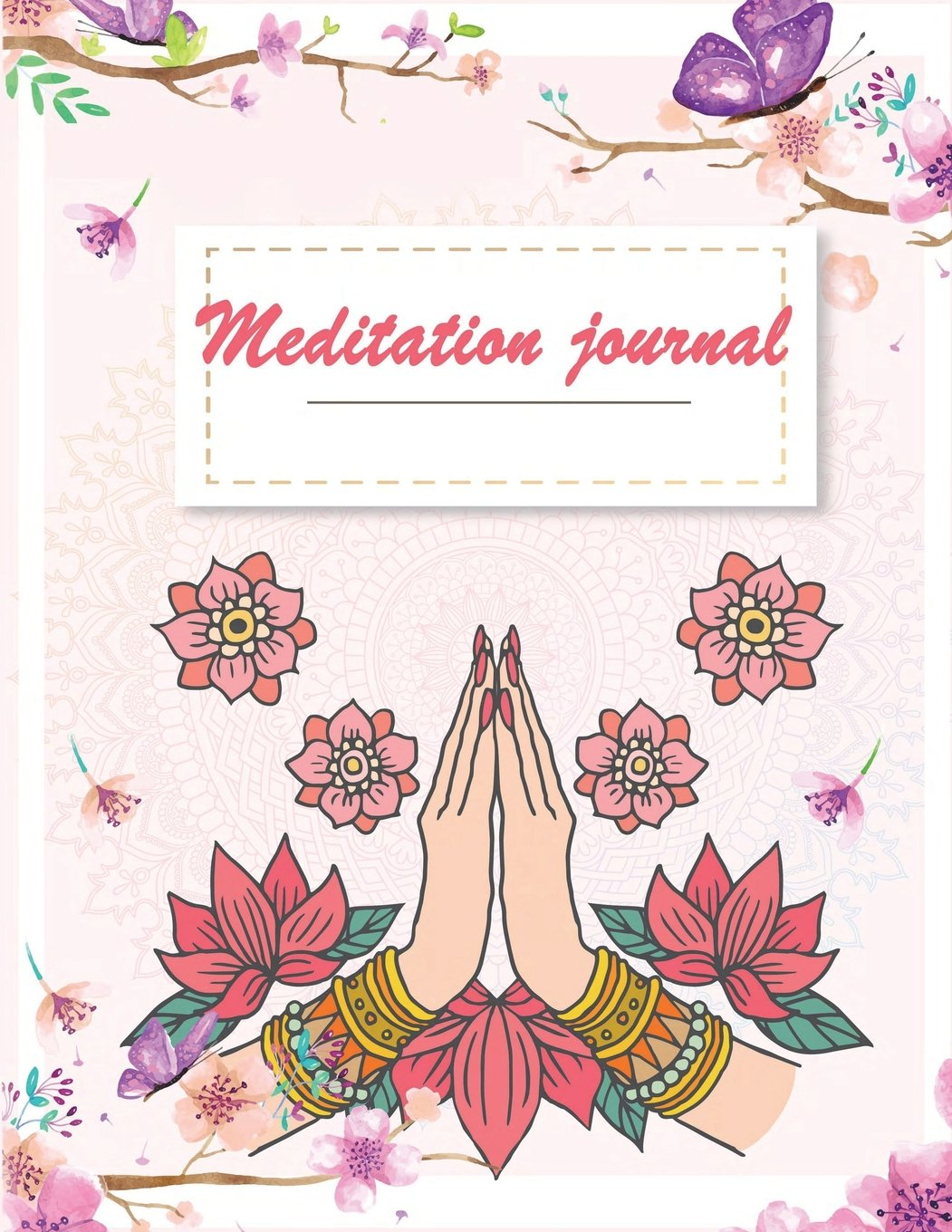"""Meditation journal: Pink color design,Mindfulness Daily Planner, Meditation Journals To Write In,Daily Mindfulness Planner For Manage Anxiety,Worry And Stress 120 pages 8.5"""" x 11"""" ebook"""