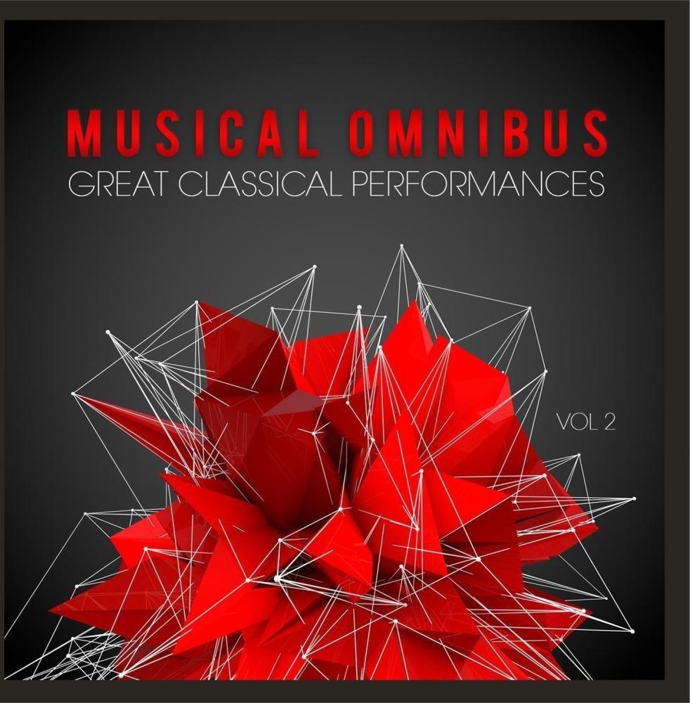Musical Omnibus: Great Classical Performances, Vol. 2