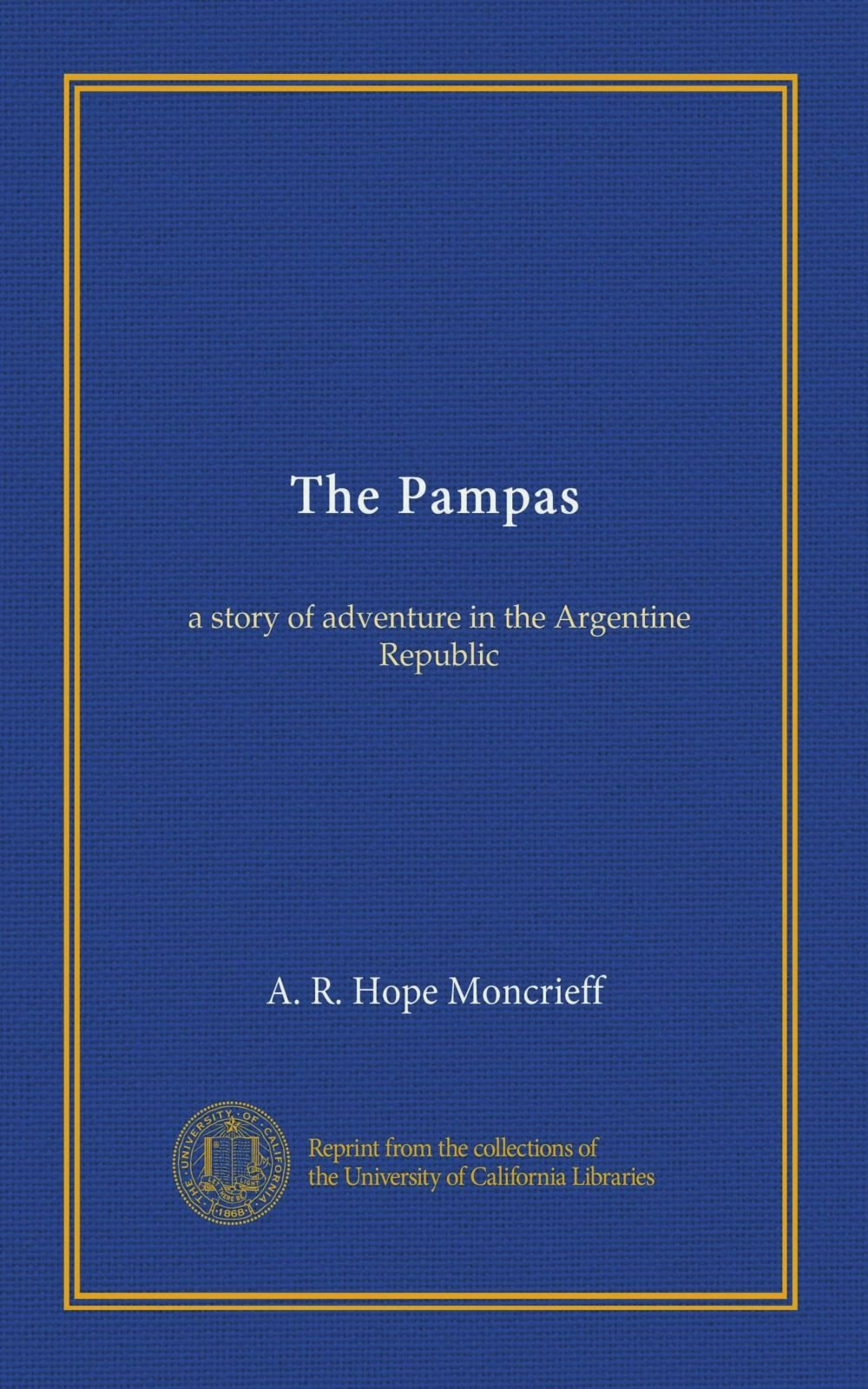 Read Online The Pampas: a story of adventure in the Argentine Republic pdf