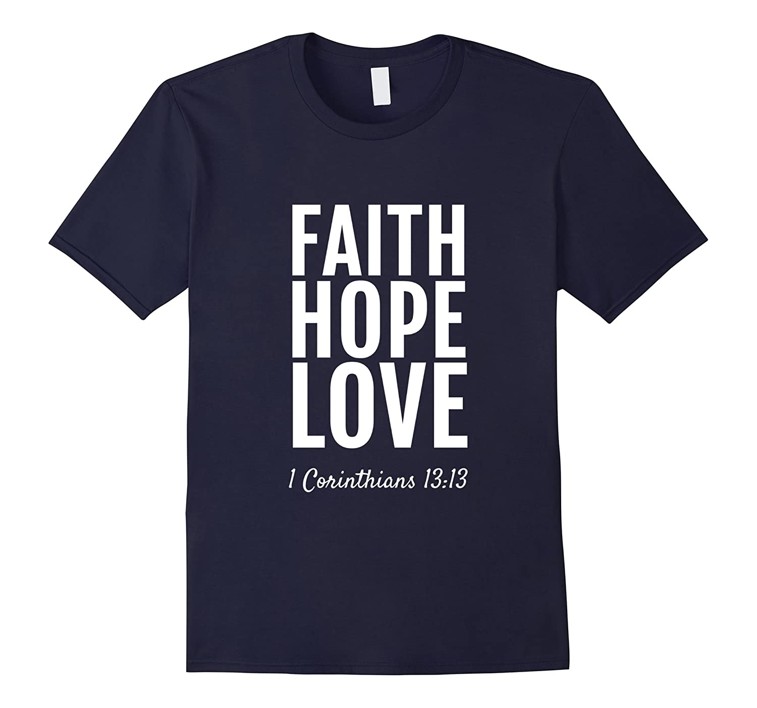 1 Corinthians 13:13 T-Shirt Faith Hope Love Christian TShirt-Rose