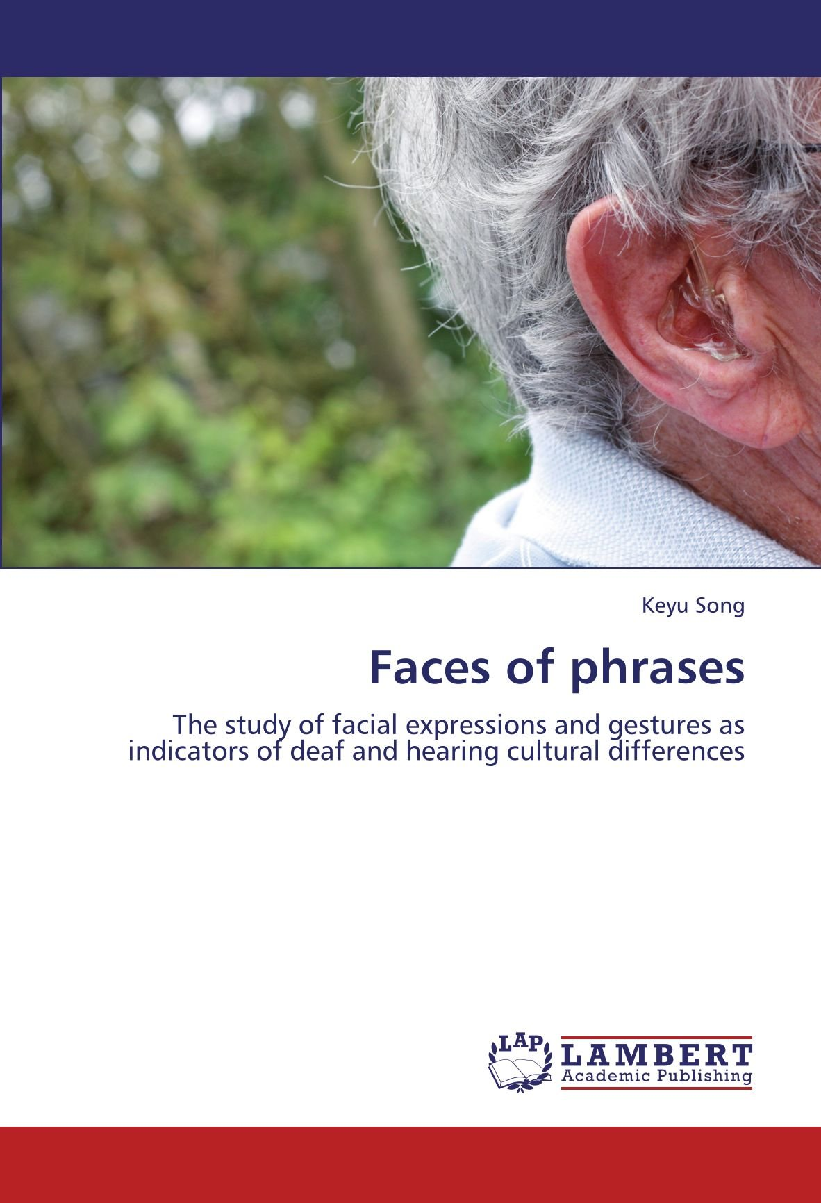 Download Faces of phrases: The study of facial expressions and gestures as indicators of deaf and hearing cultural differences pdf epub