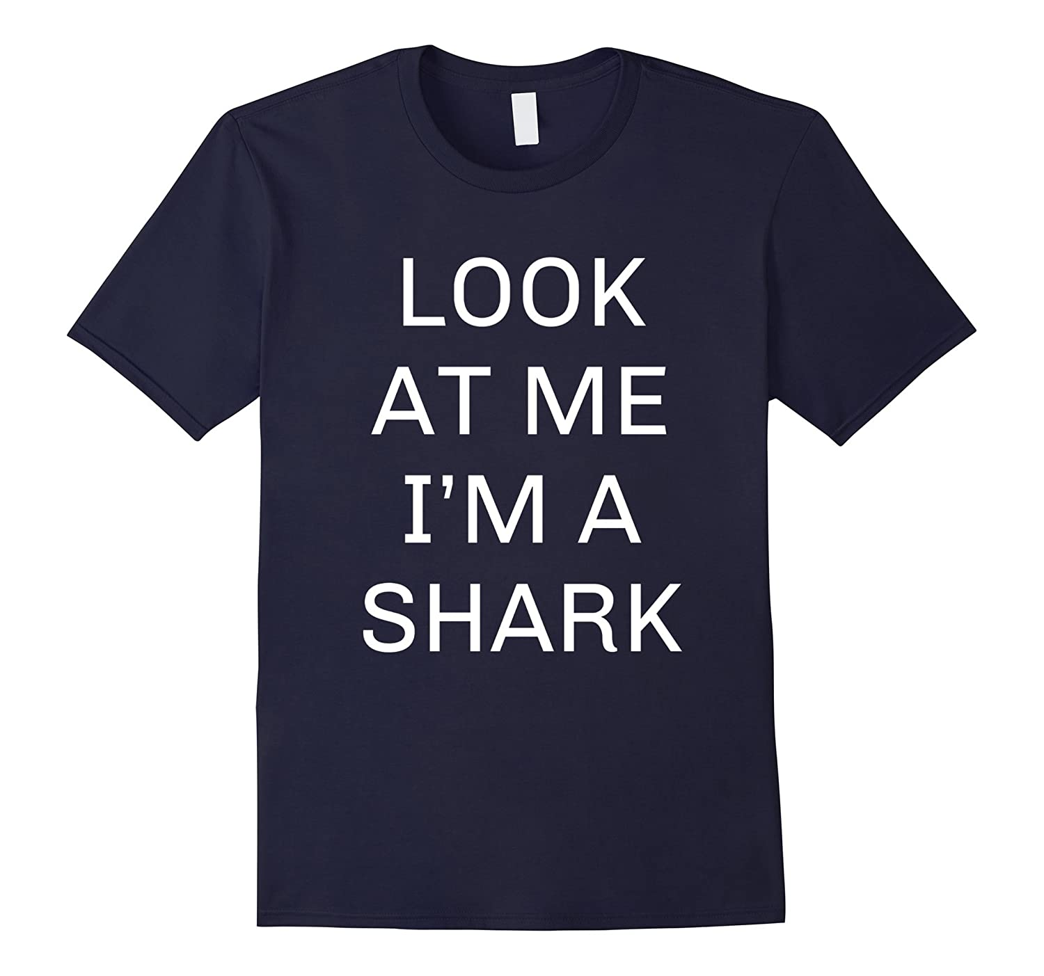 Look At Me I'm a Shark Halloween Costume Shirt Women Men Kid-FL
