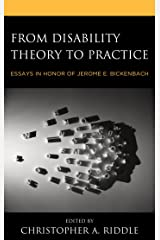 From Disability Theory to Practice: Essays in Honor of Jerome E. Bickenbach Kindle Edition