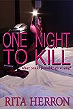 ONE NIGHT TO KILL (SEVEN NIGHTS Book 1)