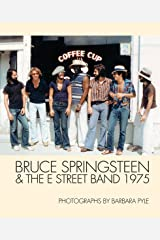 Bruce Springsteen & The E Street Band 1975: Photographs by Barbara Pyle Hardcover