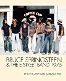 Bruce Springsteen and the E Street Band 1: 1975