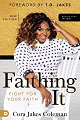 Faithing It: Bringing Purpose Back to Your Life! Paperback