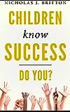 Children Know Success. Do You?