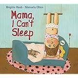 Mama, I Can't Sleep