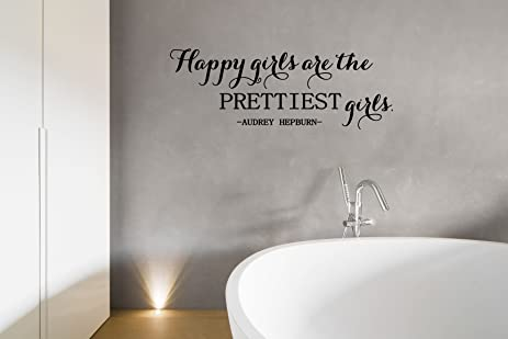 Happy Girls Are the Prettiest Girls - Vinyl Wall Art Decal for the ...