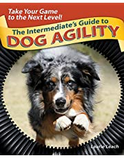 The Intermediate's Guide to Dog Agility: Take Your Game to the Next Level