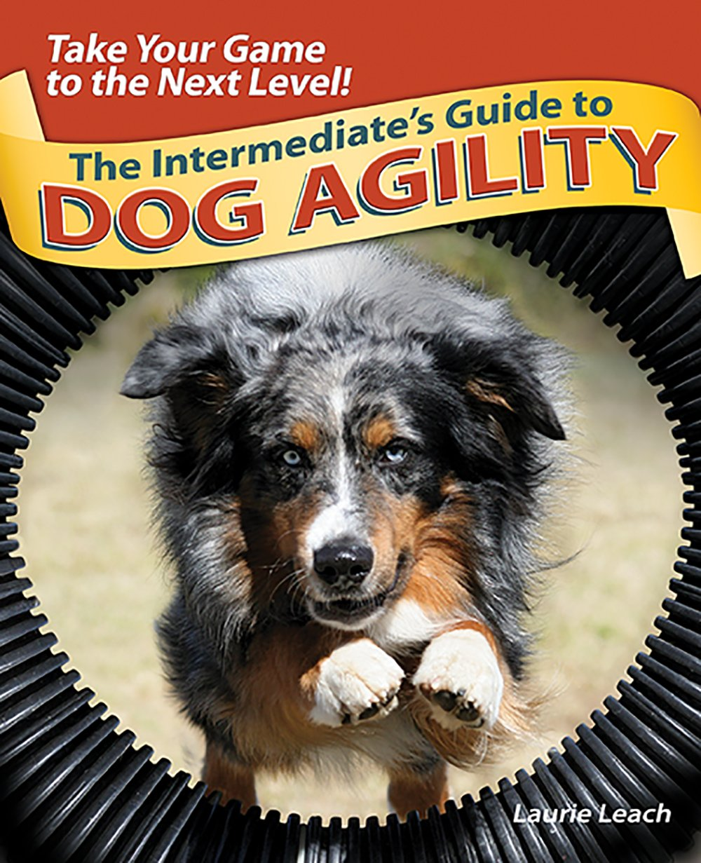The Intermediate's Guide to Dog Agility: Take Your Game to the Next Level! by TFH