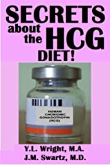 Secrets About the HCG Diet! Treatment Guide, Controversy, Benefits, Risks, Side Effects, and Contraindications (Bioidentical Hormones Book 5) (English Edition) eBook Kindle