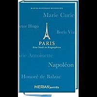 Paris. Eine Stadt in Biographien: MERIAN porträts (MERIAN Altproduktion)