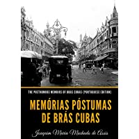 The Posthumous Memoirs of Brás Cubas (Portuguese Edition): Memórias Póstumas de Brás Cubas