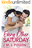 Every Other Saturday: The Romantic Comedy about Second Chances