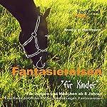 Fantasiereisen für Kinder | Annegret Hartmann