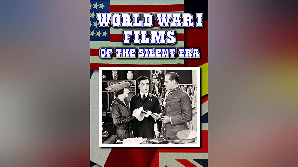 World War I Films Of The Silent Era: Moving Picture Boys in the Great War (silent)