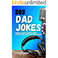 Dad Jokes: 203 Riddles, Knock-Knock Jokes, Stupid Puns and Fresh One liners
