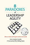 8 Paradoxes of Leadership Agility: How to Lead and Inspire in the Real World