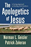 The Apologetics of Jesus: A Caring Approach to Dealing with Doubters