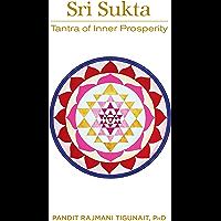 Sri Sukta: Tantra of Inner Prosperity (English Edition)