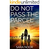 Do Not Pass the Parcel : A Woman's Journey Of Motherhood In a New Land