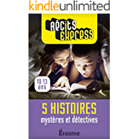 Mystères et détectives: 5 histoires pleines de suspense pour les 10-13 ans (Récits Express t. 0) (French Edition)