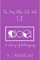 The Boy Who Did Not Fit: A Modern Fairy Tale of Belonging Kindle Edition