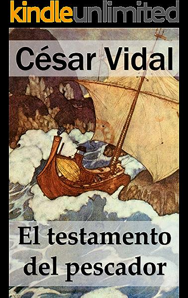 El testamento del pescador eBook: Vidal, César: Amazon.es: Tienda ...