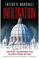 Infiltration: The Plot to Destroy the Church from Within Kindle Edition