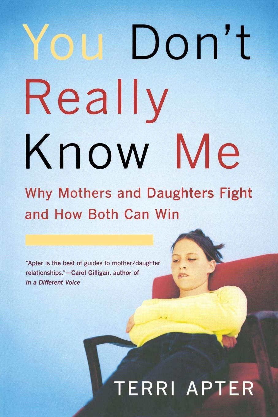 The Best Way To Fight With Teenager >> You Don T Really Know Me Why Mothers And Daughters Fight