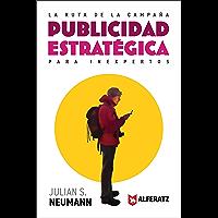 La Ruta de la Campaña: Publicidad Estratégica para Inexpertos