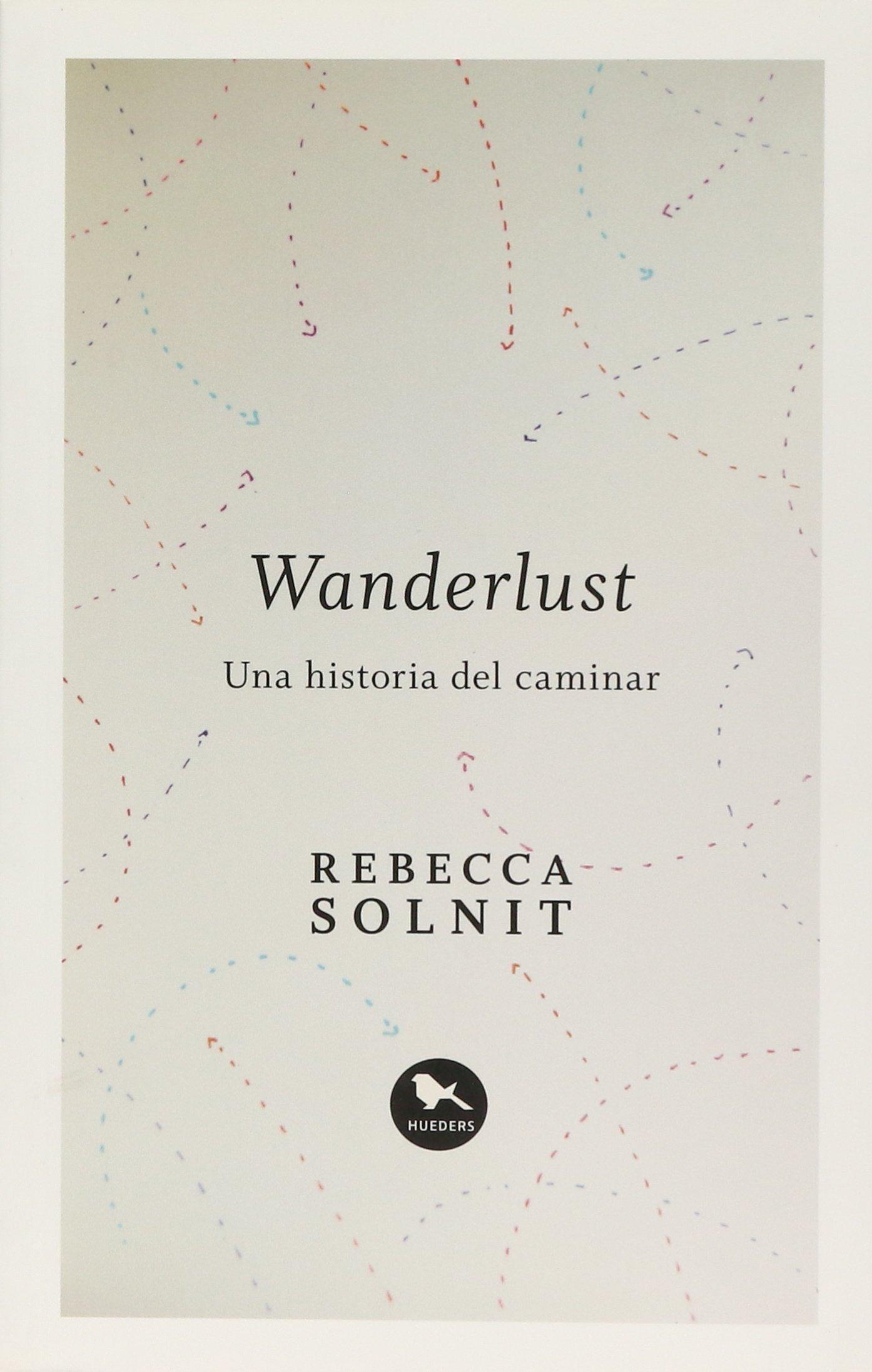 Read Online Wanderlust. Una Historia Del Caminar pdf epub