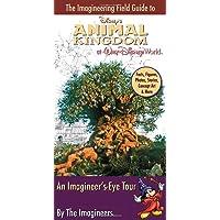 The Imagineering Field Guide to Disney's Animal Kingdom at Walt Disney World (An Imagineering Field Guide)