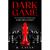 Dark Game: The Tactical Guide to Relationships (English Edition)