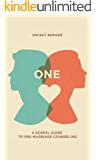 ONE: A Gospel Guide to Pre-Marriage Counseling