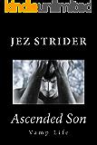 Ascended Son (Vamp Life Book 5)