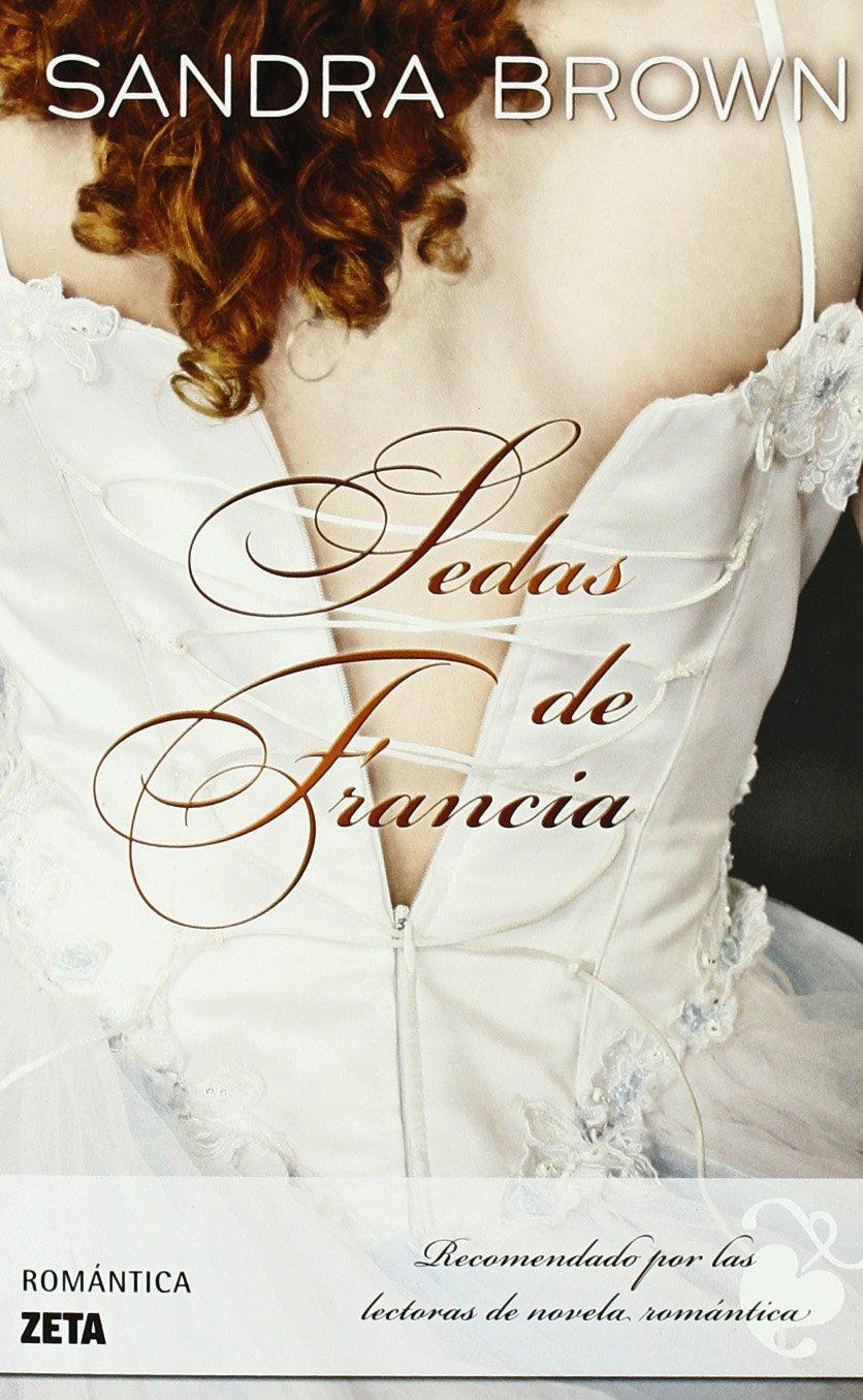 SEDAS DE FRANCIA (Zeta Romantica) (Spanish Edition): SANDRA BROWN: 9788498723632: Amazon.com: Books